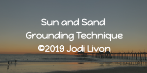 Sun and Sand grounding technique January 21 2019